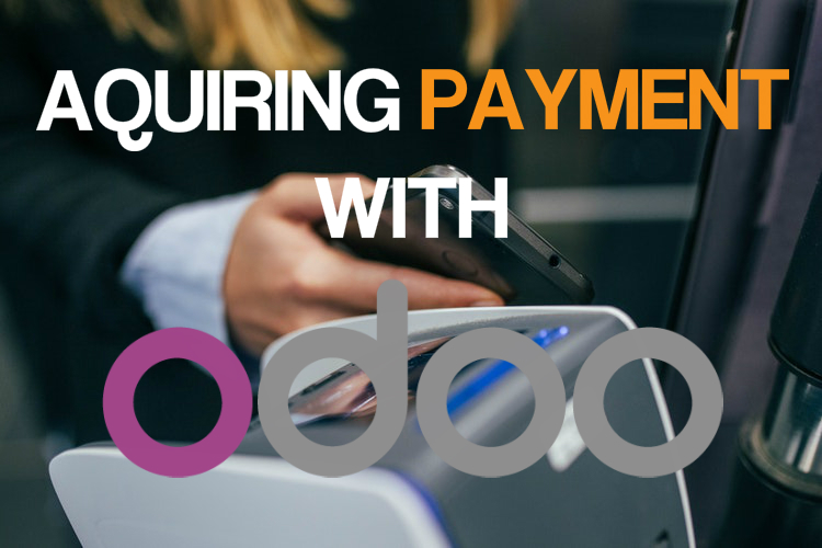 A Modern Solution to Acquiring Payments Online Using ODOO
