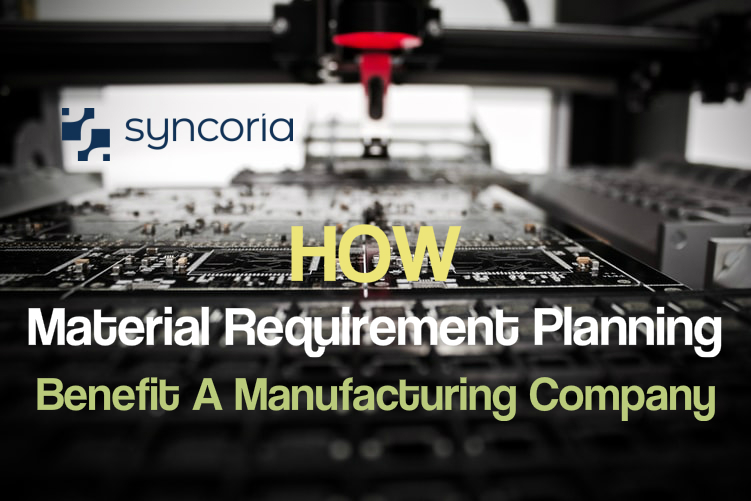 Why You Need A Good Material Requirement Planning System