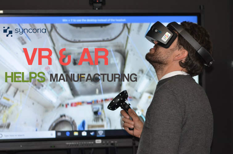 How virtual and Augmented reality helps the manufacturing industry