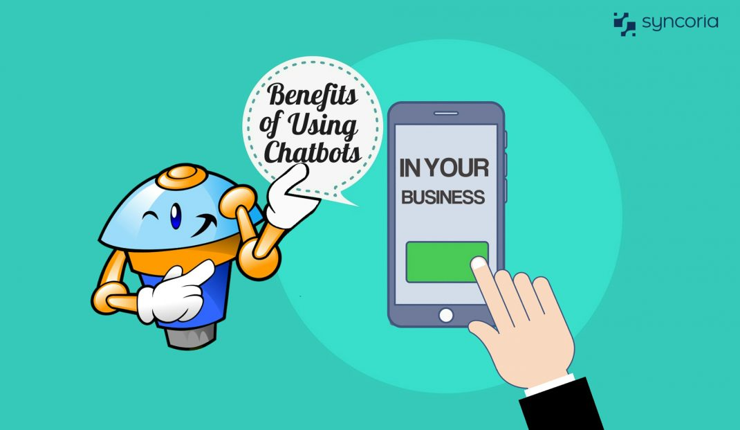 Benefits of Using Chatbots in Your Business