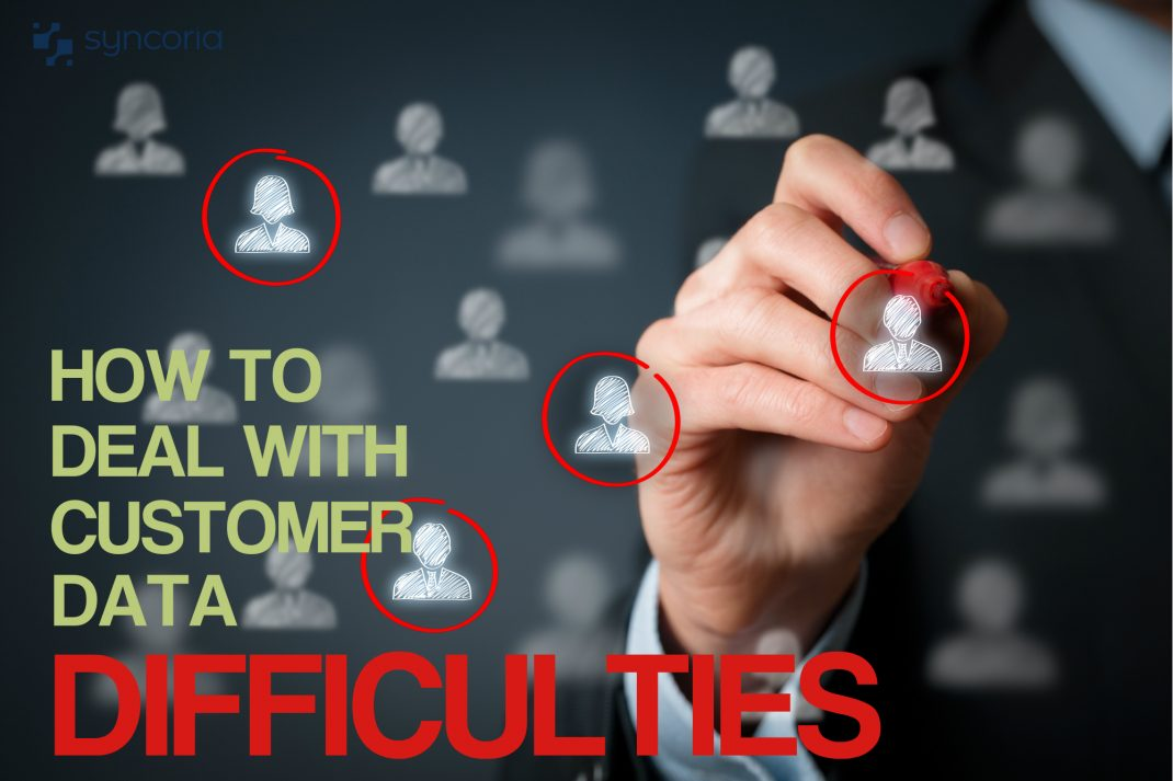 How To Deal With Customer Data Difficulties