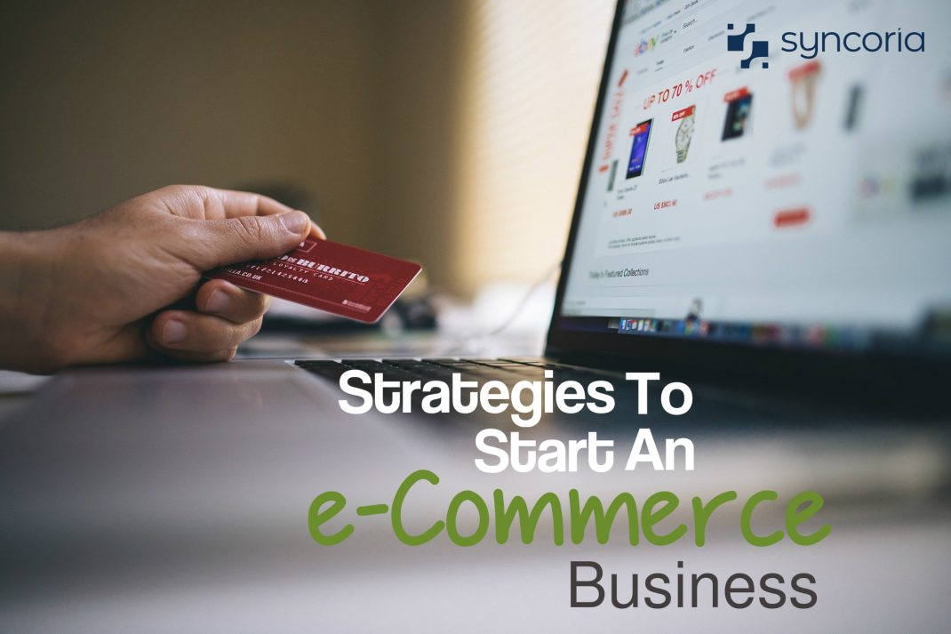 Business Strategies to Start an Ecommerce Business